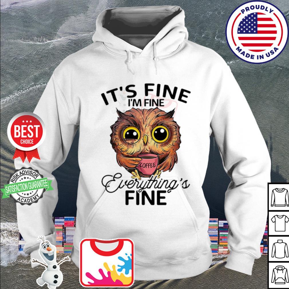 Owl it's fine I'm fine everything's fine coffee s hoodie