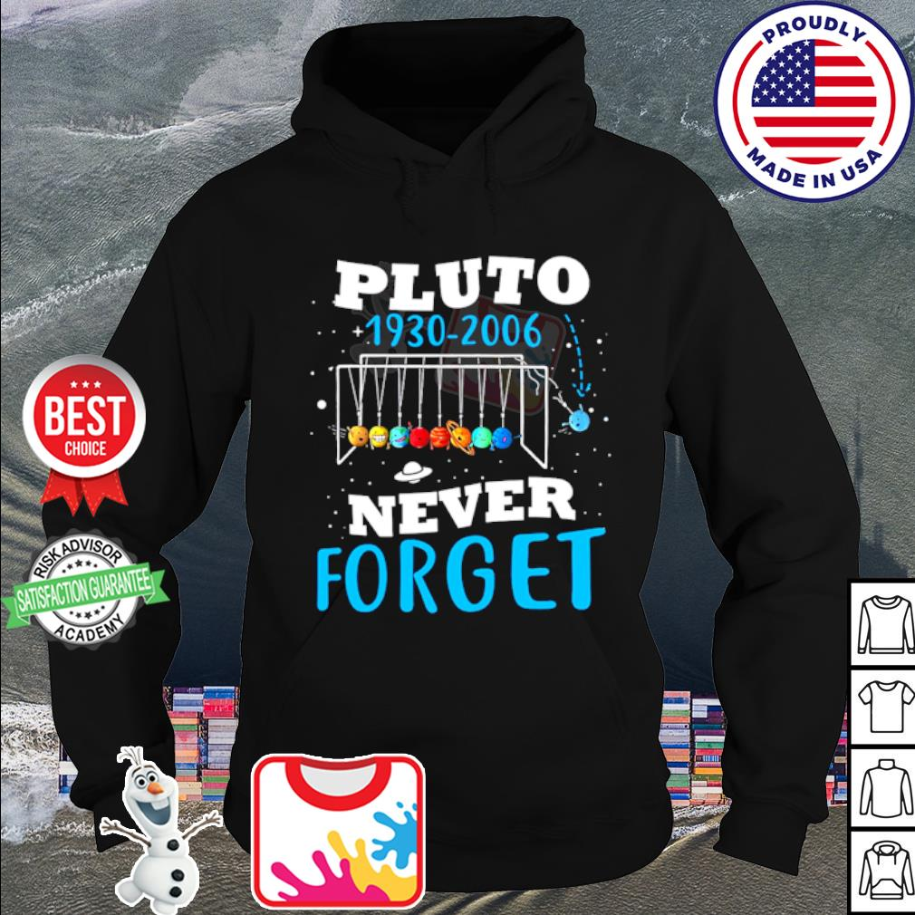 Pluto 1930-2006 never forget s hoodie