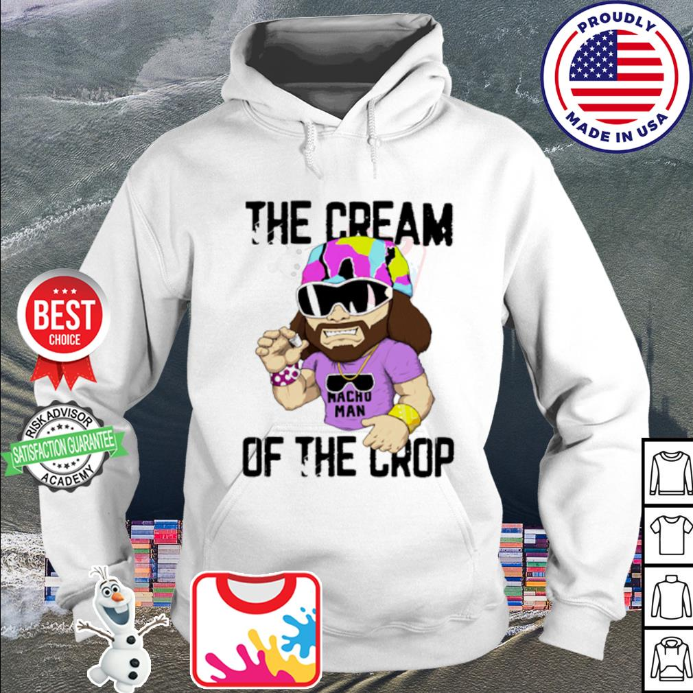 Randy Savage the cream of the crop s hoodie