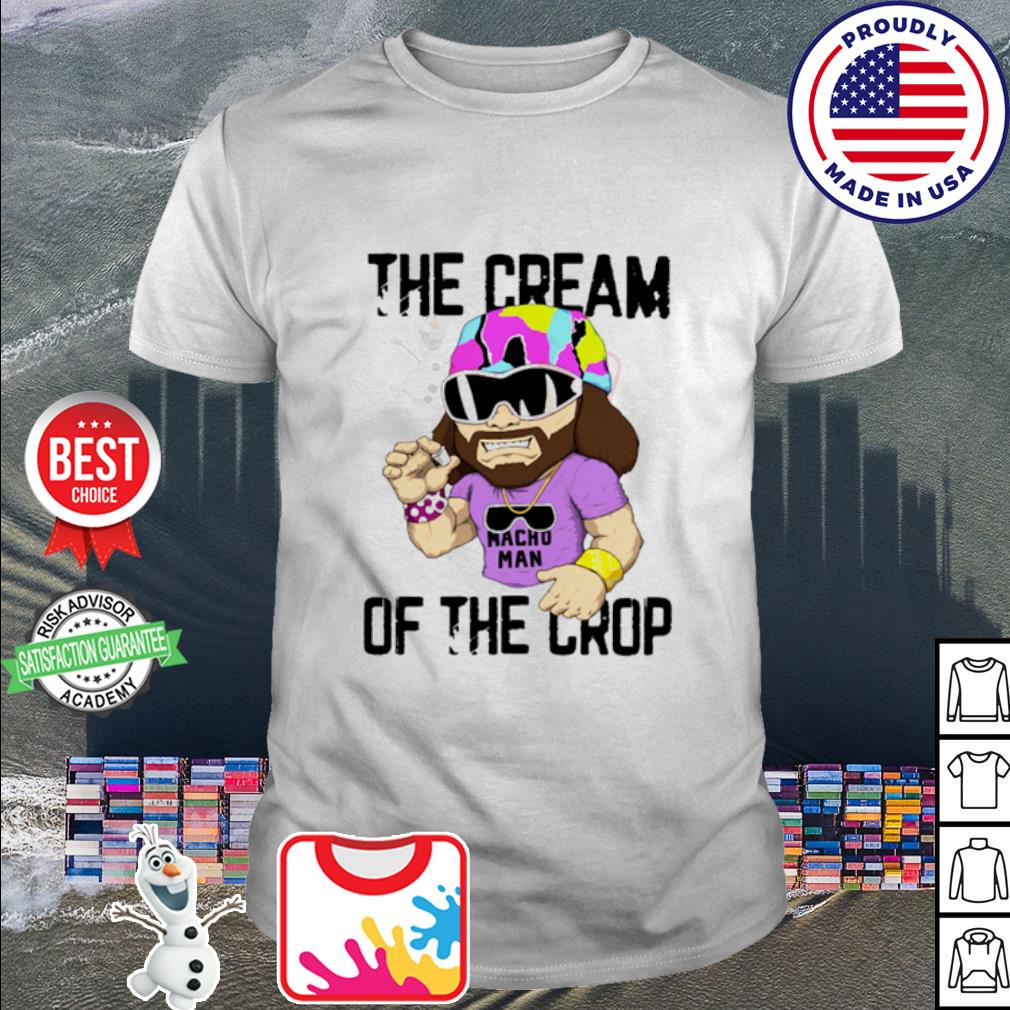 Randy Savage the cream of the crop shirt