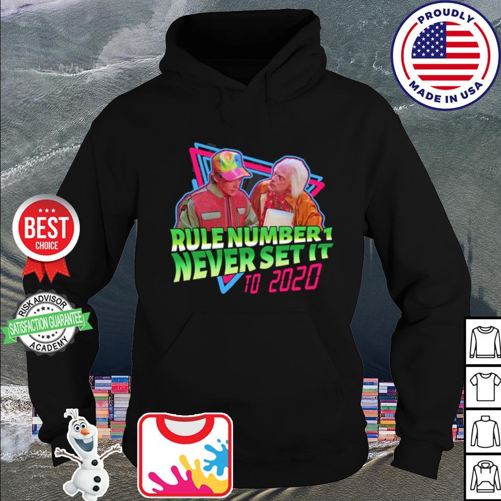 Rule number 1 never set it to 2020 s hoodie