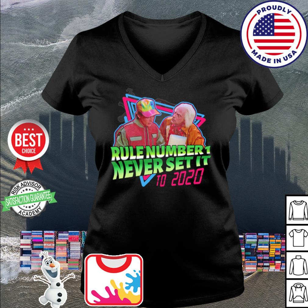 Rule number 1 never set it to 2020 s v-neck t-shirt