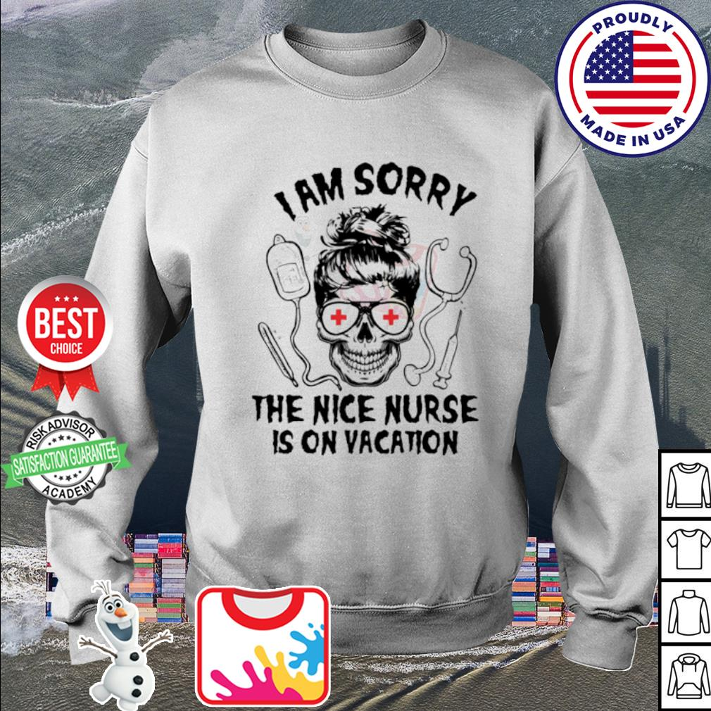 Skull I am sorry the nice Nurse is on vacation s sweater