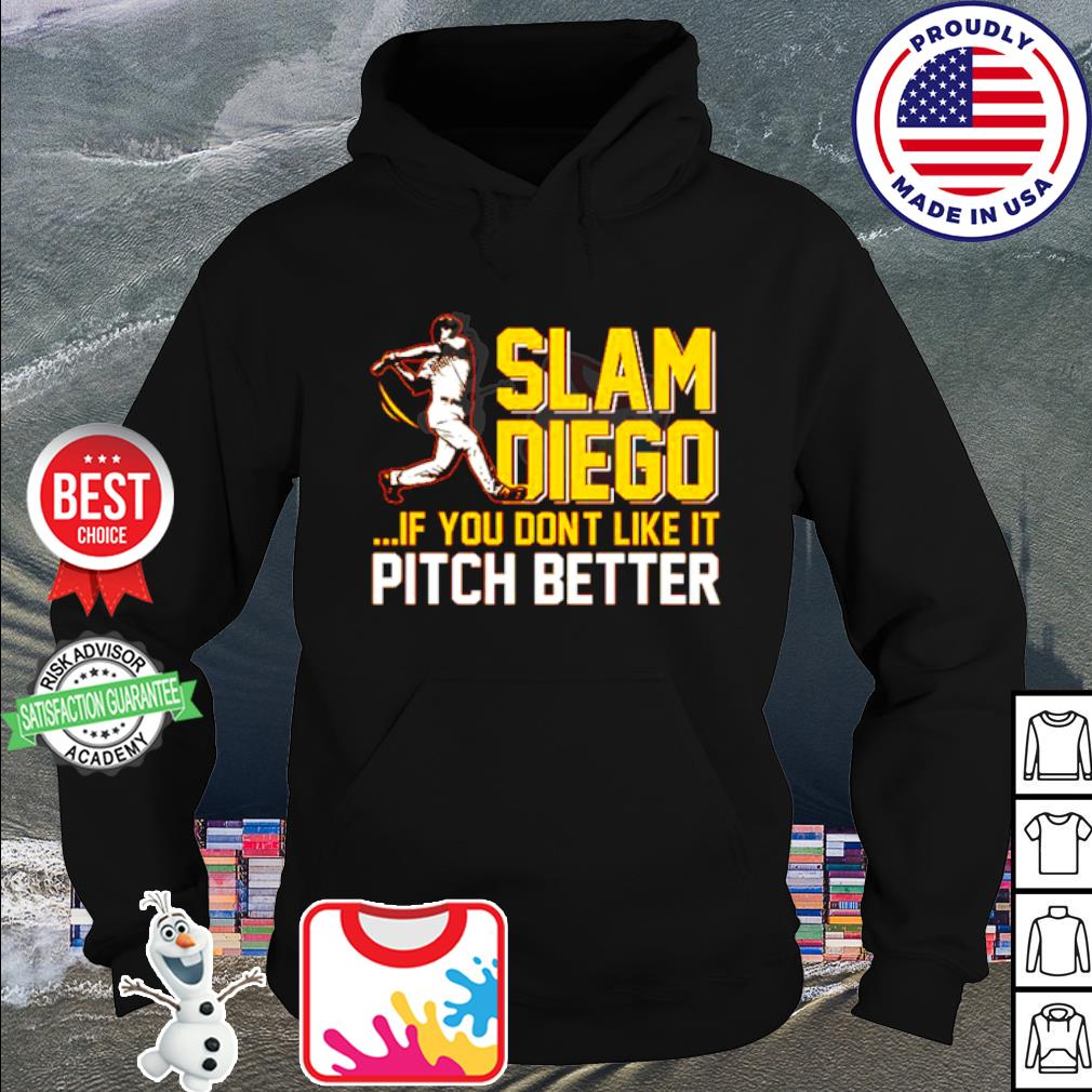 Slam Diego if you dont like it pich better baseball s hoodie