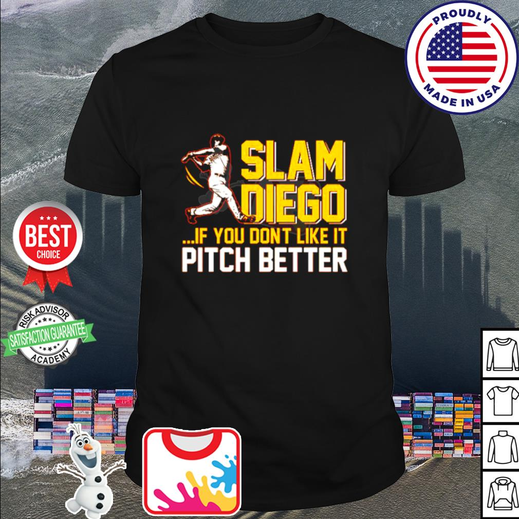 Slam Diego if you dont like it pich better baseball shirt