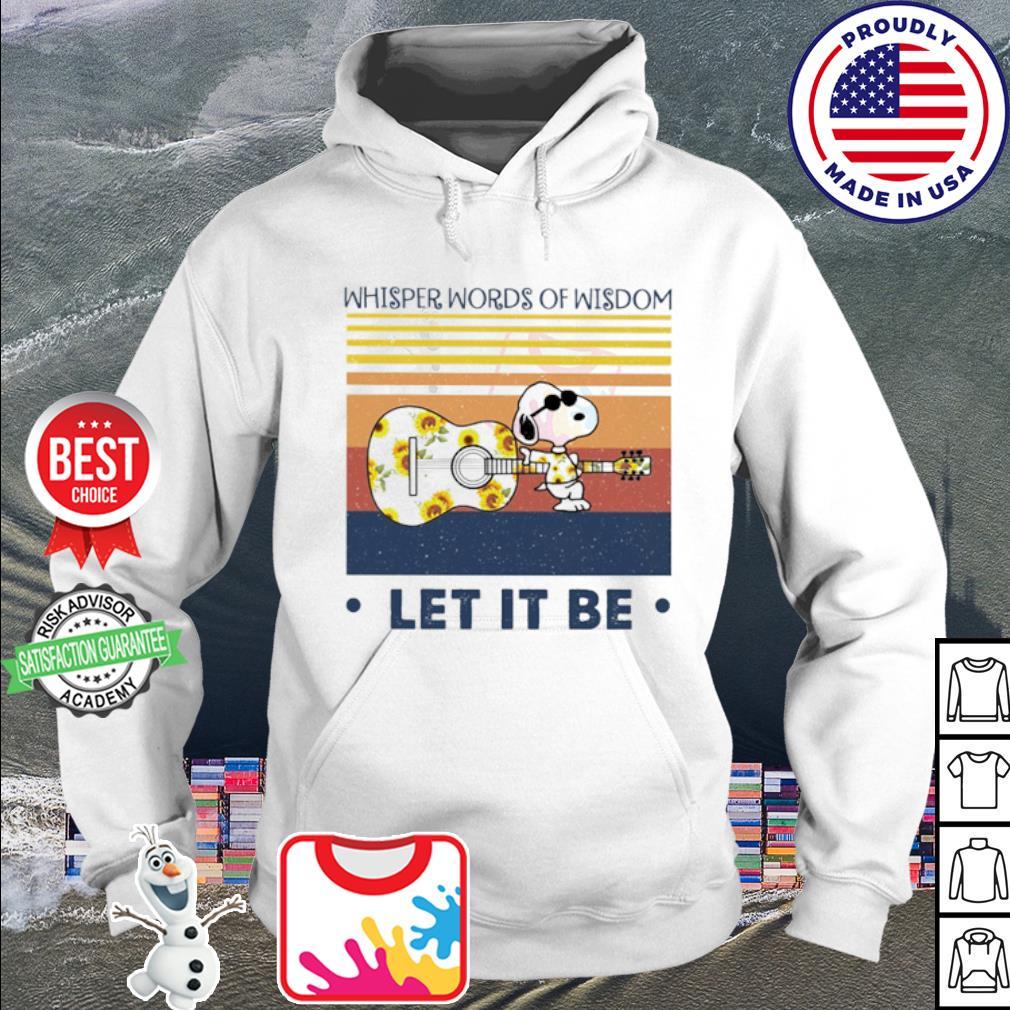 Snoopy Whisper Words Of Wisdom Let It be s hoodie