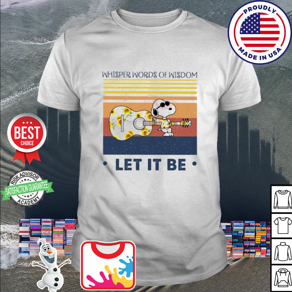 Snoopy Whisper Words Of Wisdom Let It be shirt