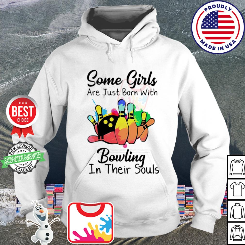 Some girls are just born with Bowling in their souls s hoodie