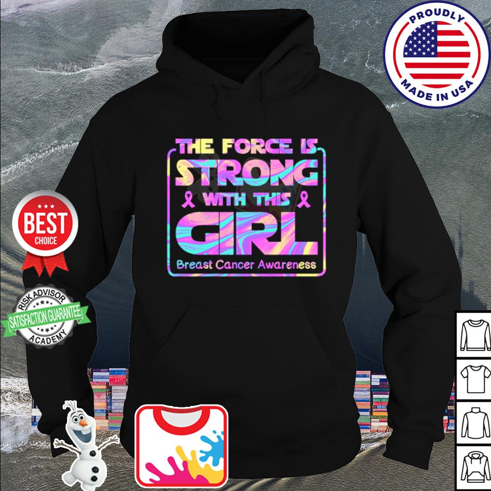 The force is strong with this girl breast cancer awareness s hoodie