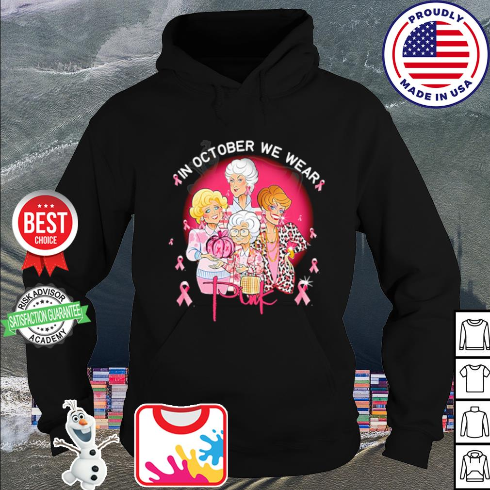 The Golden Girls In October we wear pink s hoodie