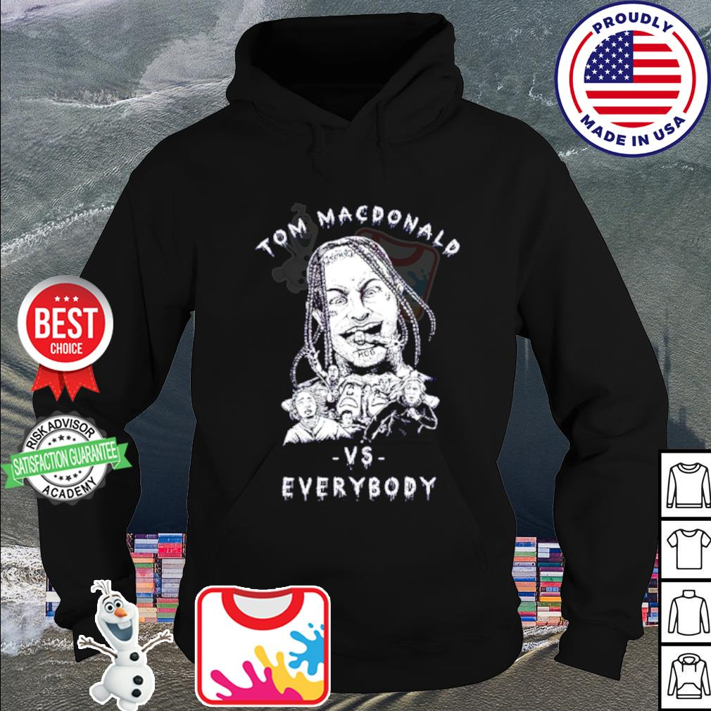 Tom Macdonald vs Everybody s hoodie