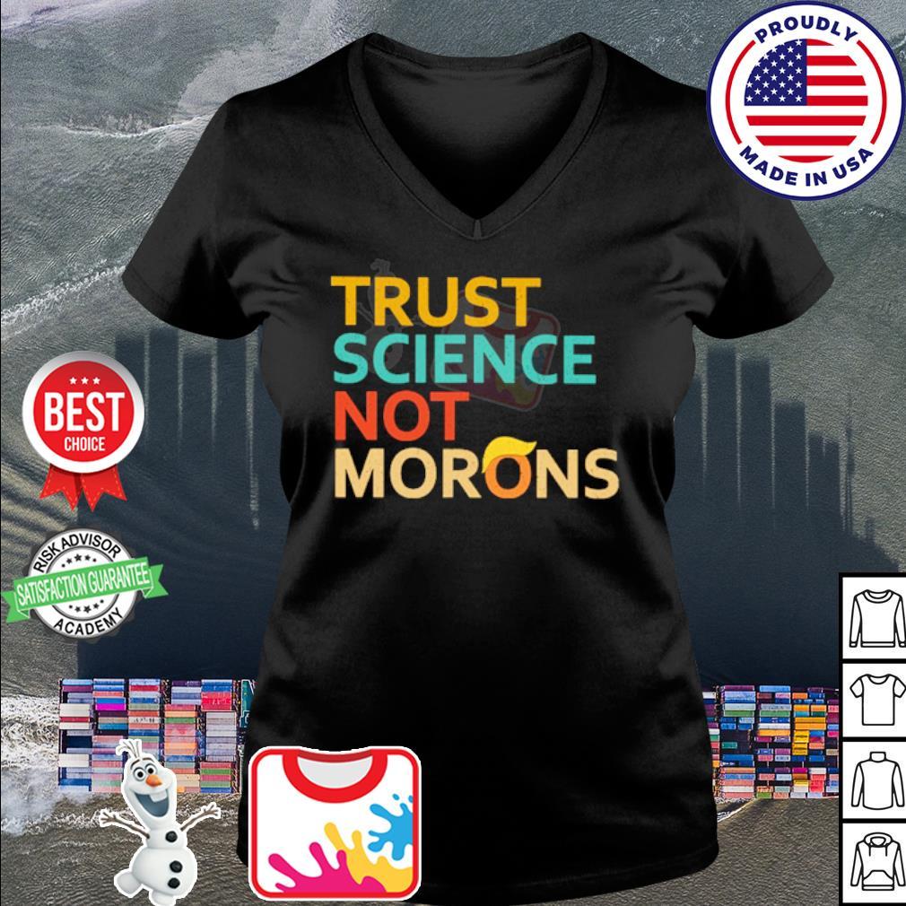 Trust science not Morons Donald Trump s v-neck t-shirt