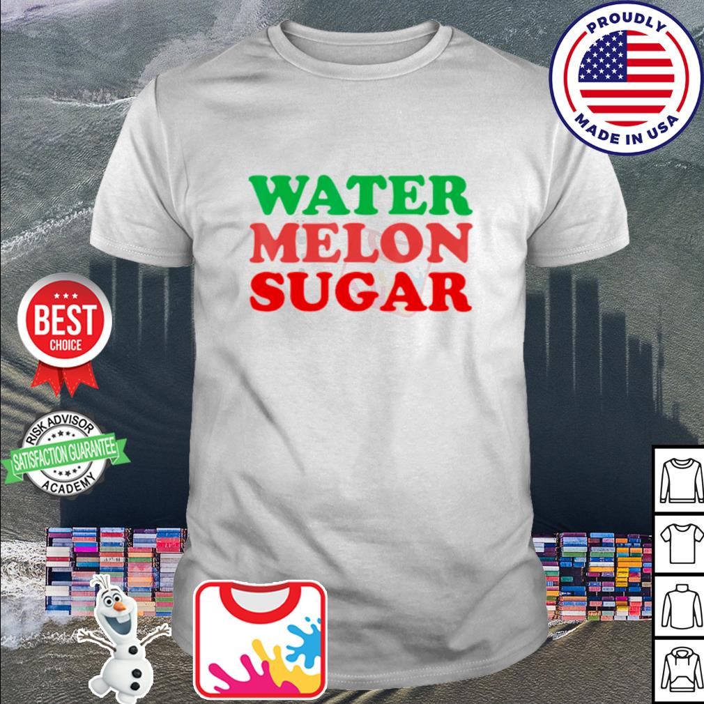Water melon sugar shirt