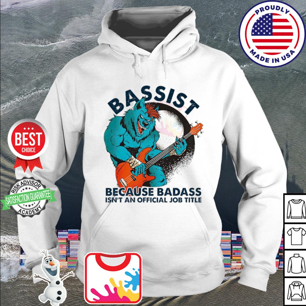Wolf playing guitar bassist because badass isn't and official job title s hoodie
