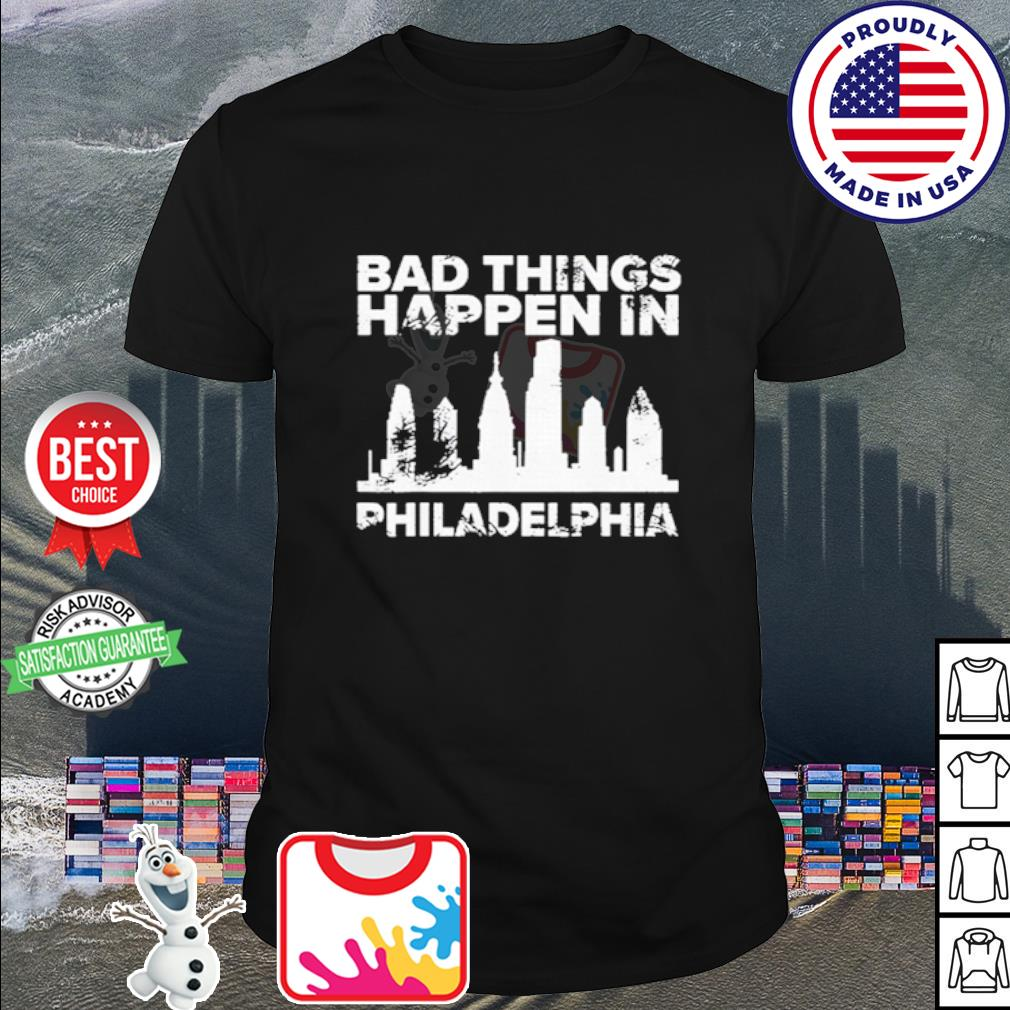 Bad things happen in philadelphia Distressed Trump shirt