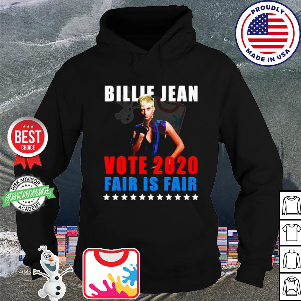 Billie Jean Vote 2020 Fair Is Fair s hoodie