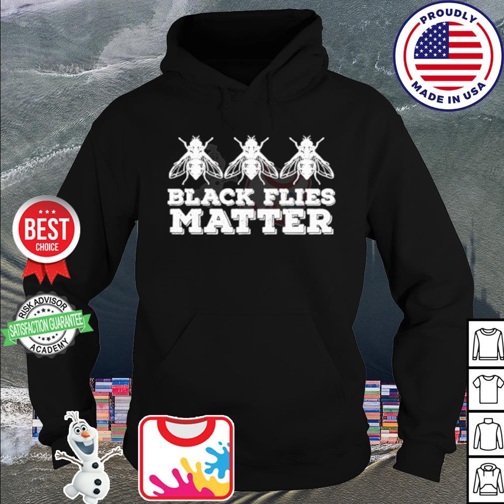Black flies matter s hoodie