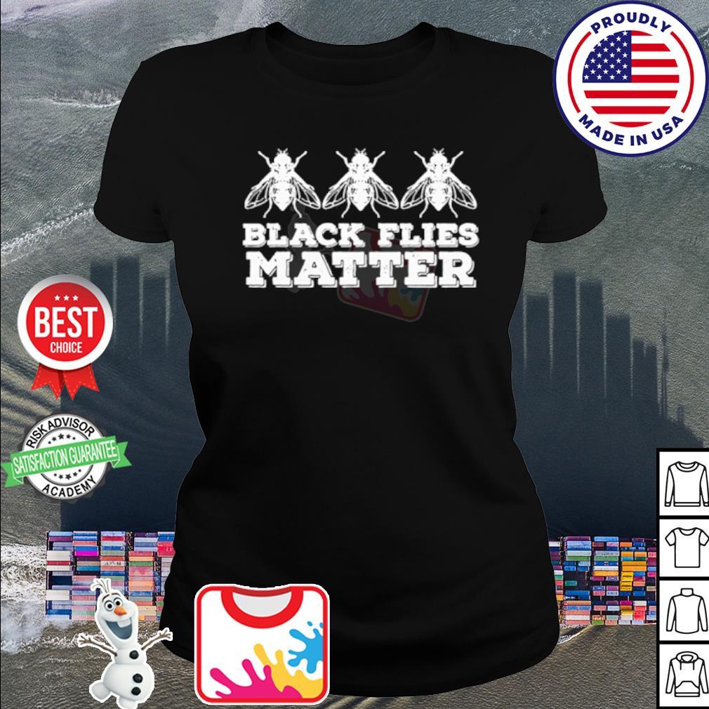Black flies matter s shirt