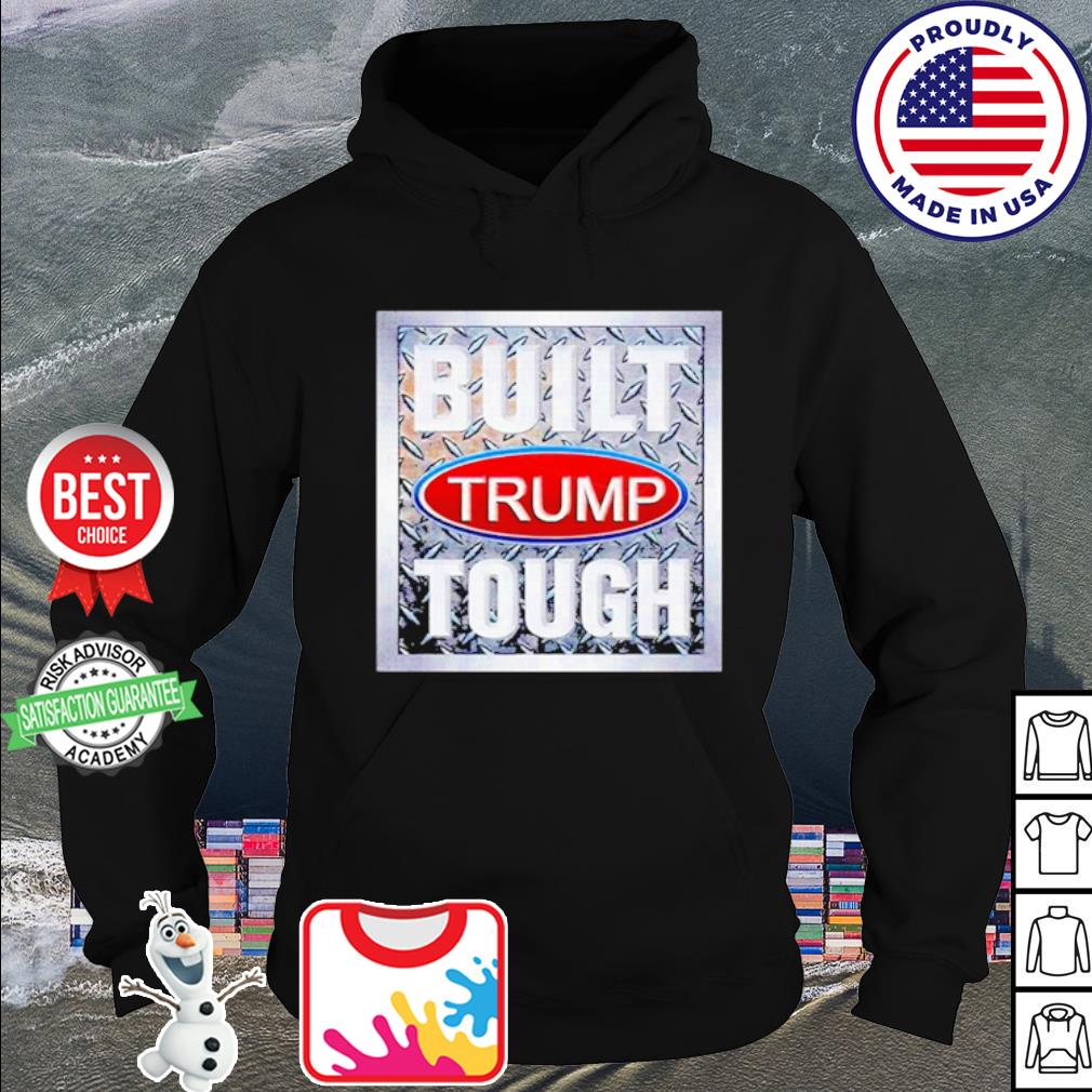 Built Trump Tough 2020 s hoodie