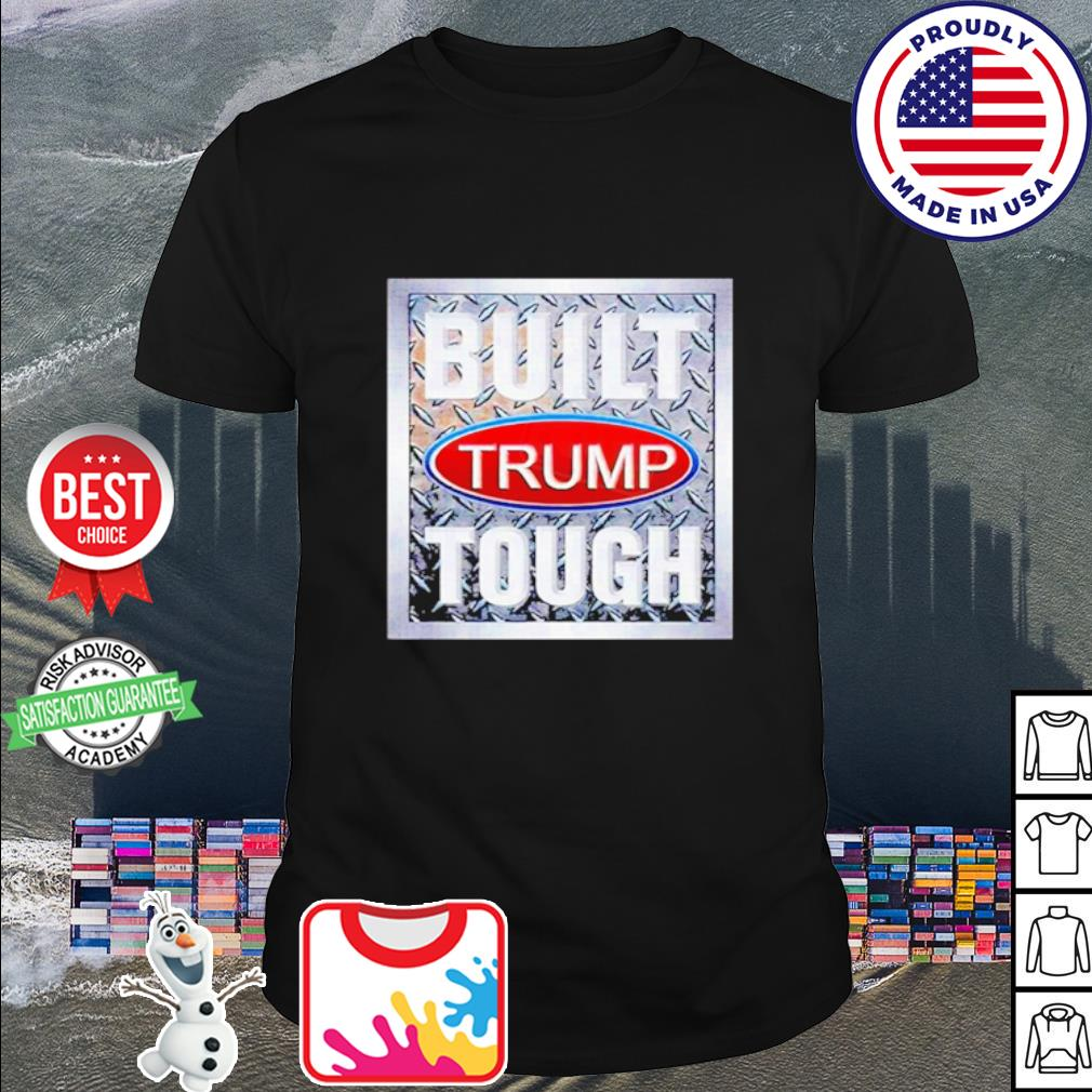 Built Trump Tough 2020 shirt