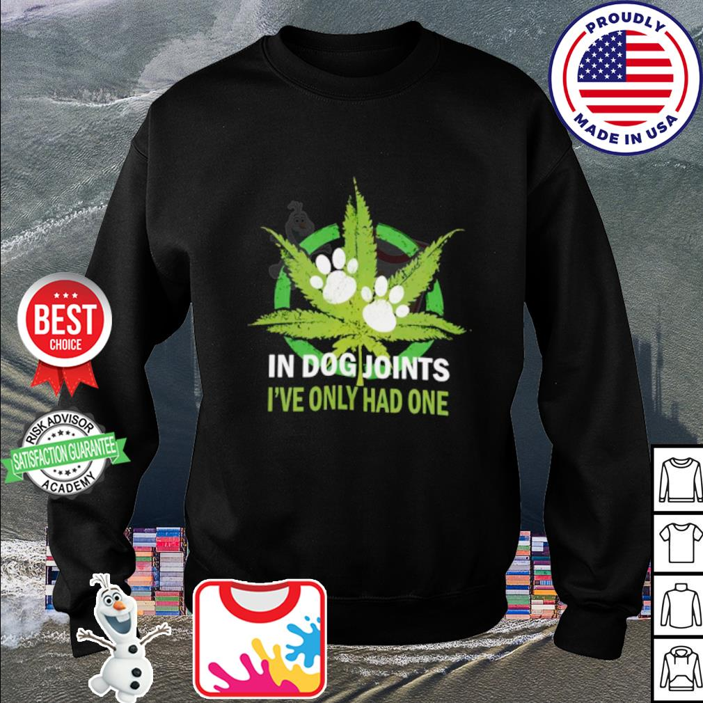 Cannabis in Dog joints I've only had one s sweater