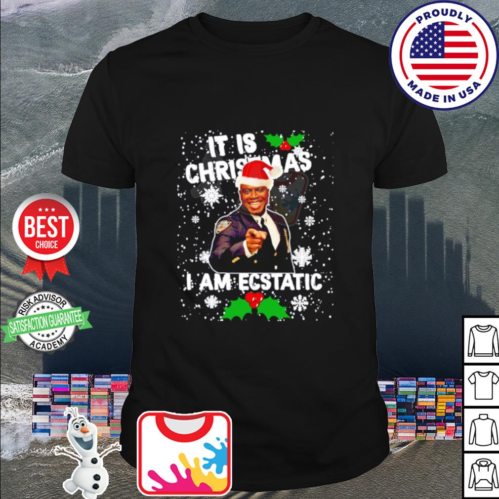 Captain Raymond Holt It is Christmas I am Ecstatic shirt