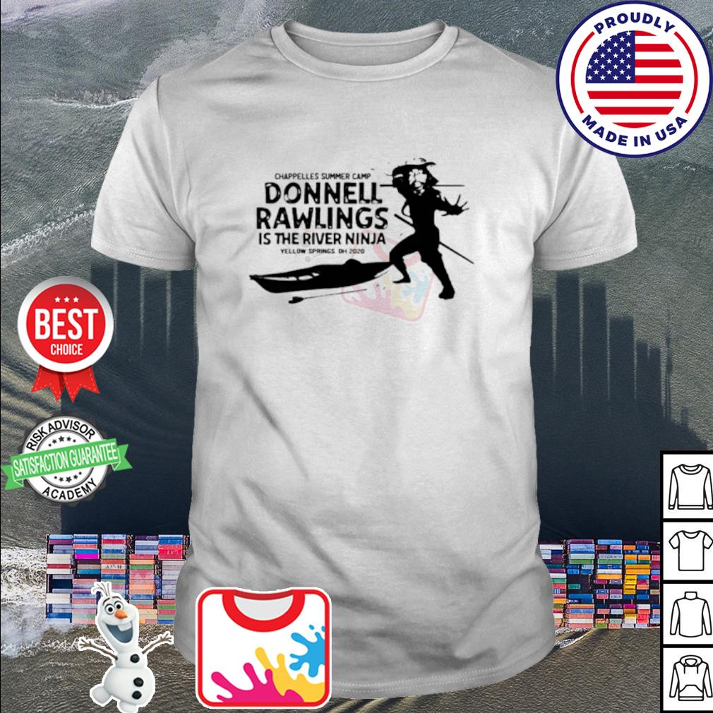 Chappelle's summer camp donnell rawlings is the river ninja shirt