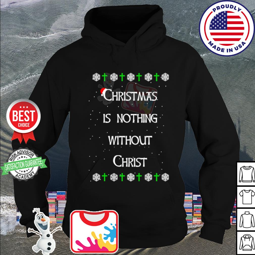 Christmas is nothing without christ s hoodie