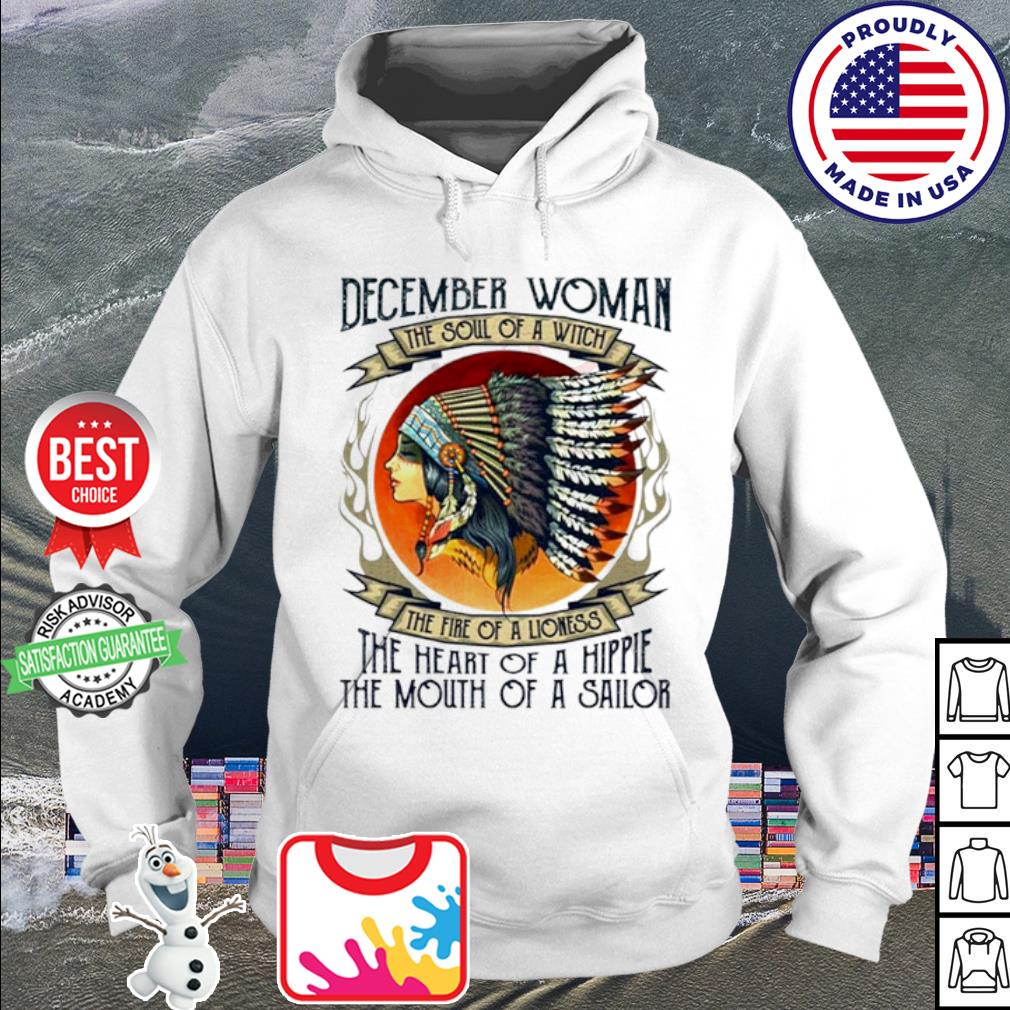 December woman the soul of a witch the fire of a lioness Native American s hoodie