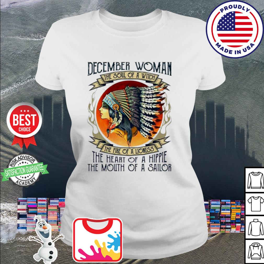 December woman the soul of a witch the fire of a lioness Native American s ladies-tee