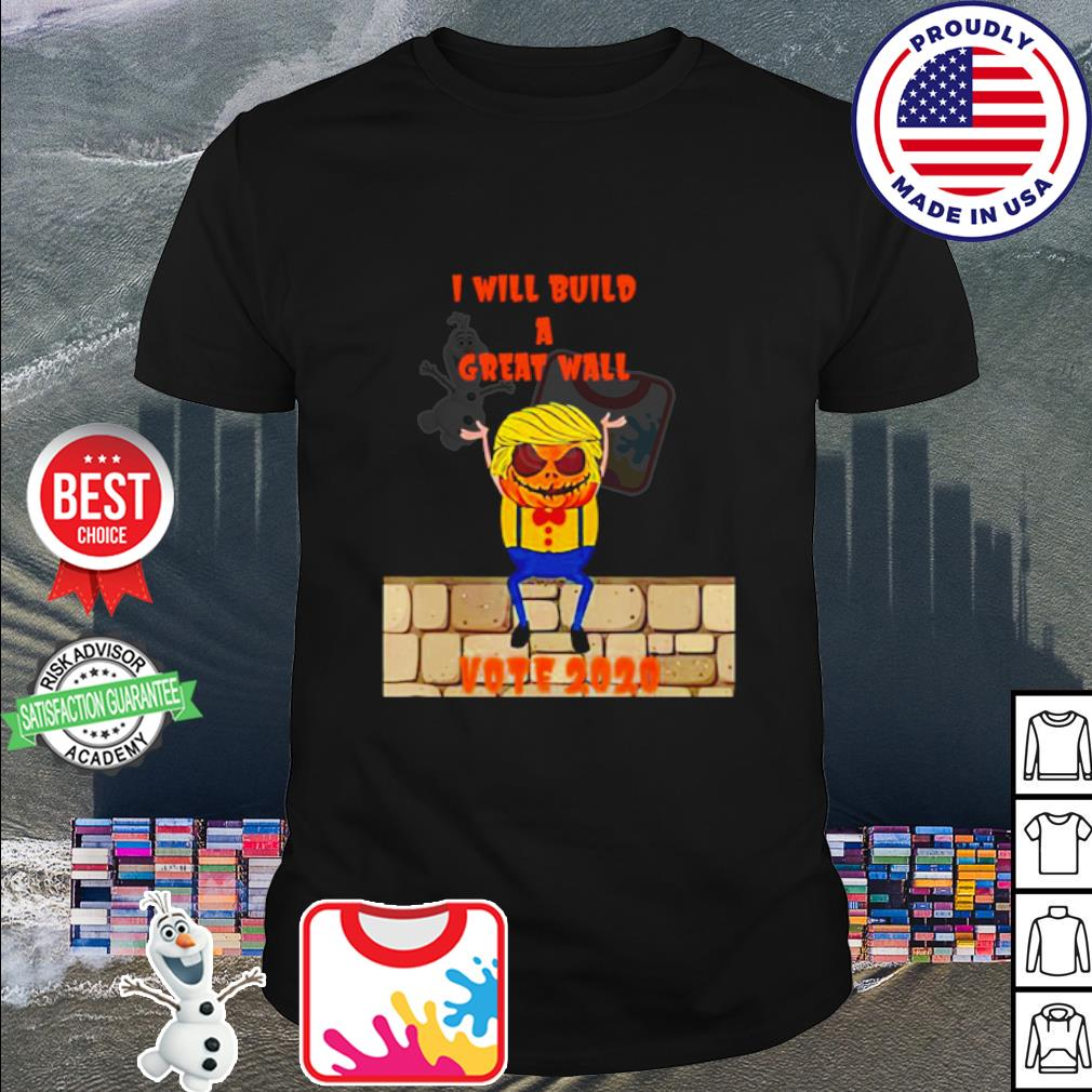 Donald Trump I will build a great wall vote 2020 shirt