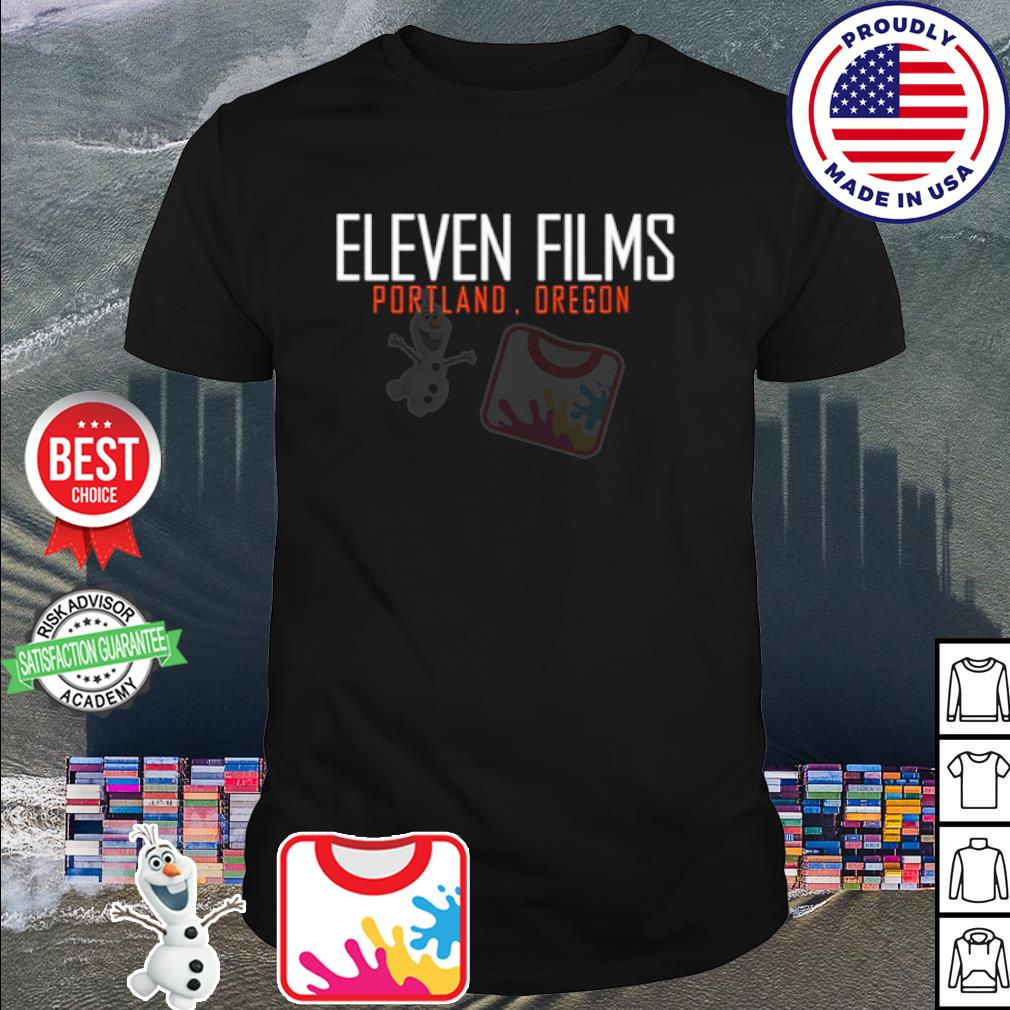 Eleven Films portland oregon shirt