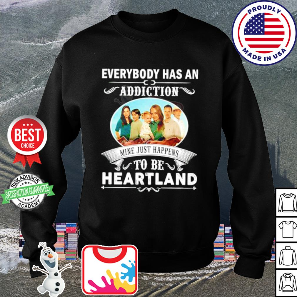 Everybody had an addiction mine just happens to be heartland s sweater