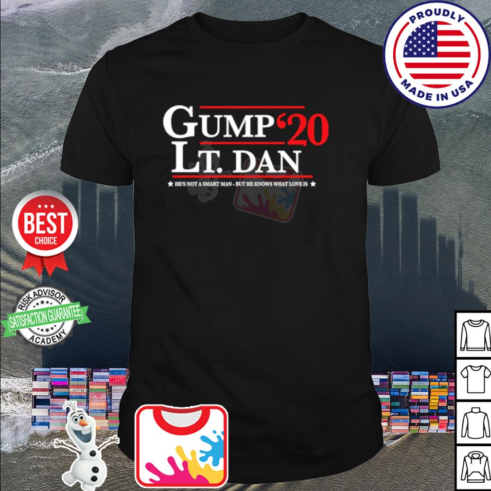 Gump Lt. Dan 2020 he's not a smart man but he knows what love is shirt