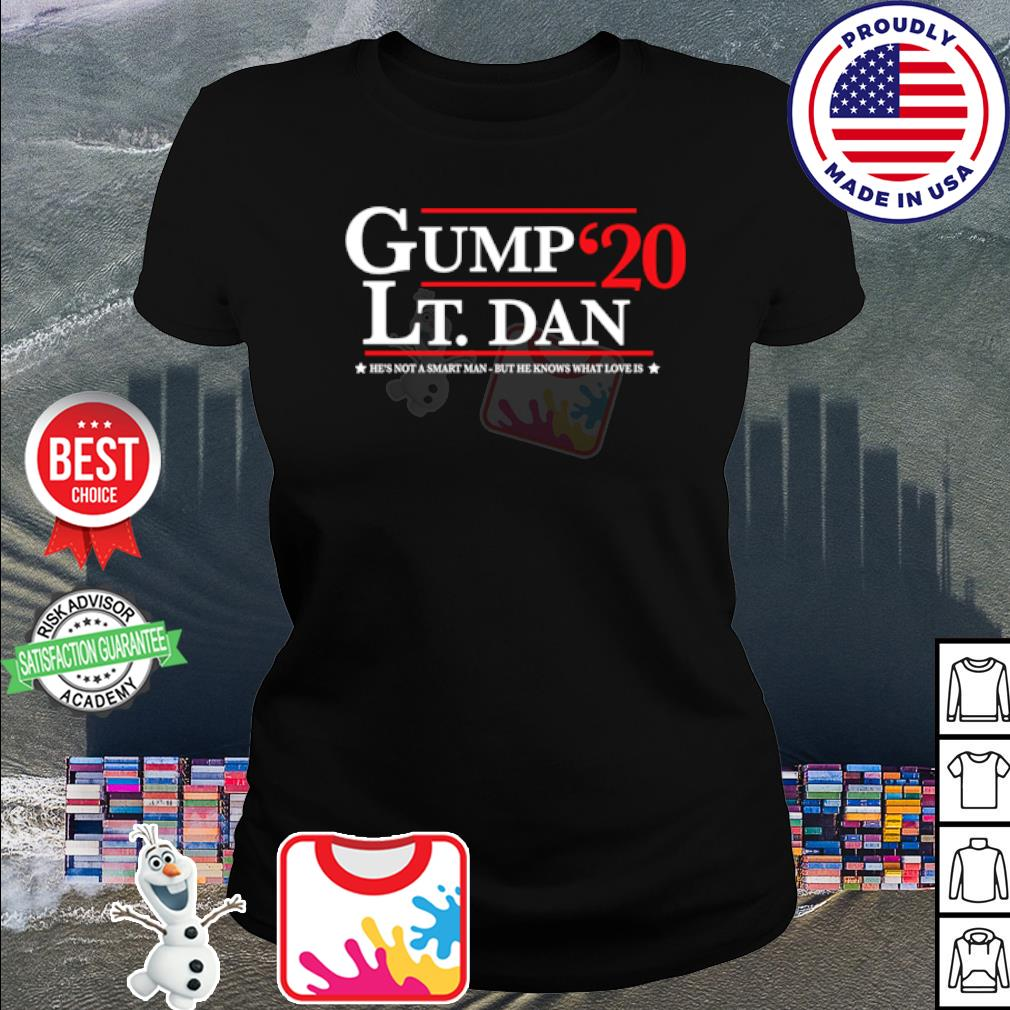 Gump Lt. Dan 2020 he's not a smart man but he knows what love is s shirt