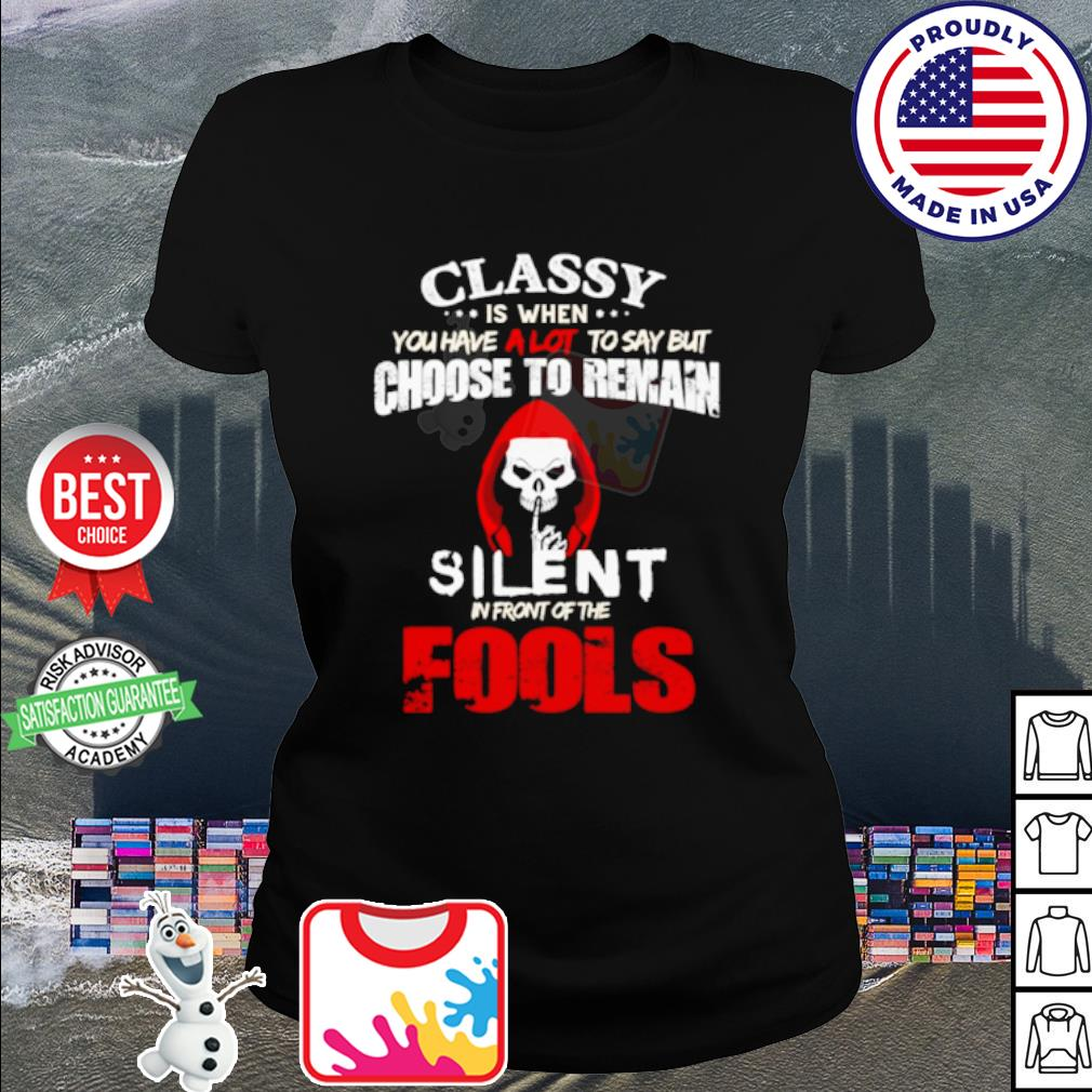 Halloween Classy is when you have a lot to say but choose to remain silent s ladies tee