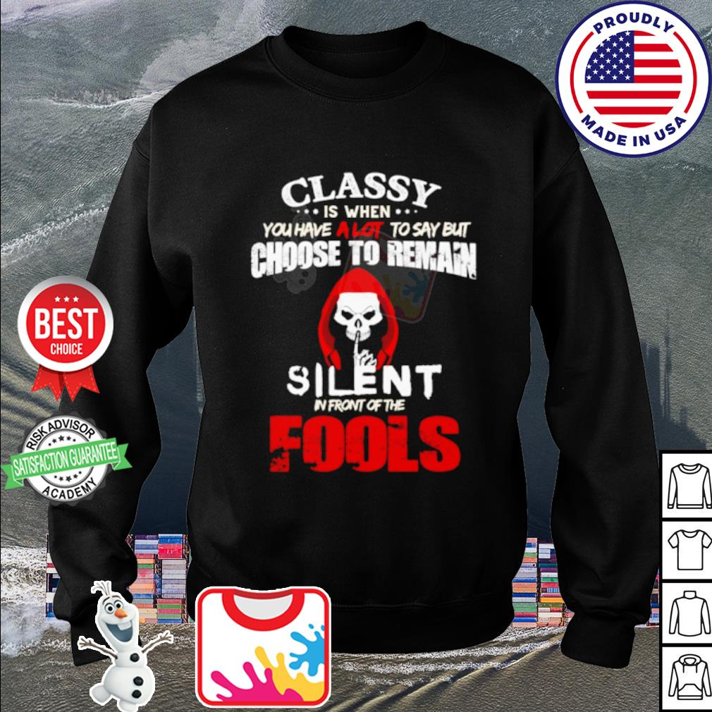 Halloween Classy is when you have a lot to say but choose to remain silent s sweater