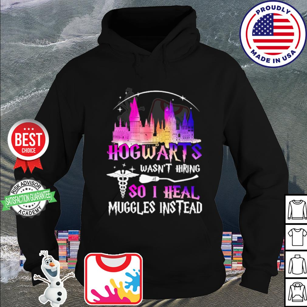 Hogwarts wasn't hiring so I heal muggles instead s hoodie