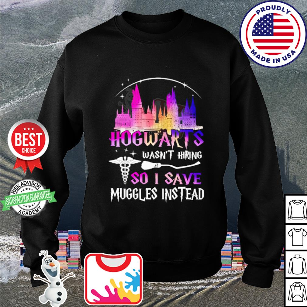 Hogwarts wasn't hiring so I save muggles instead s sweater