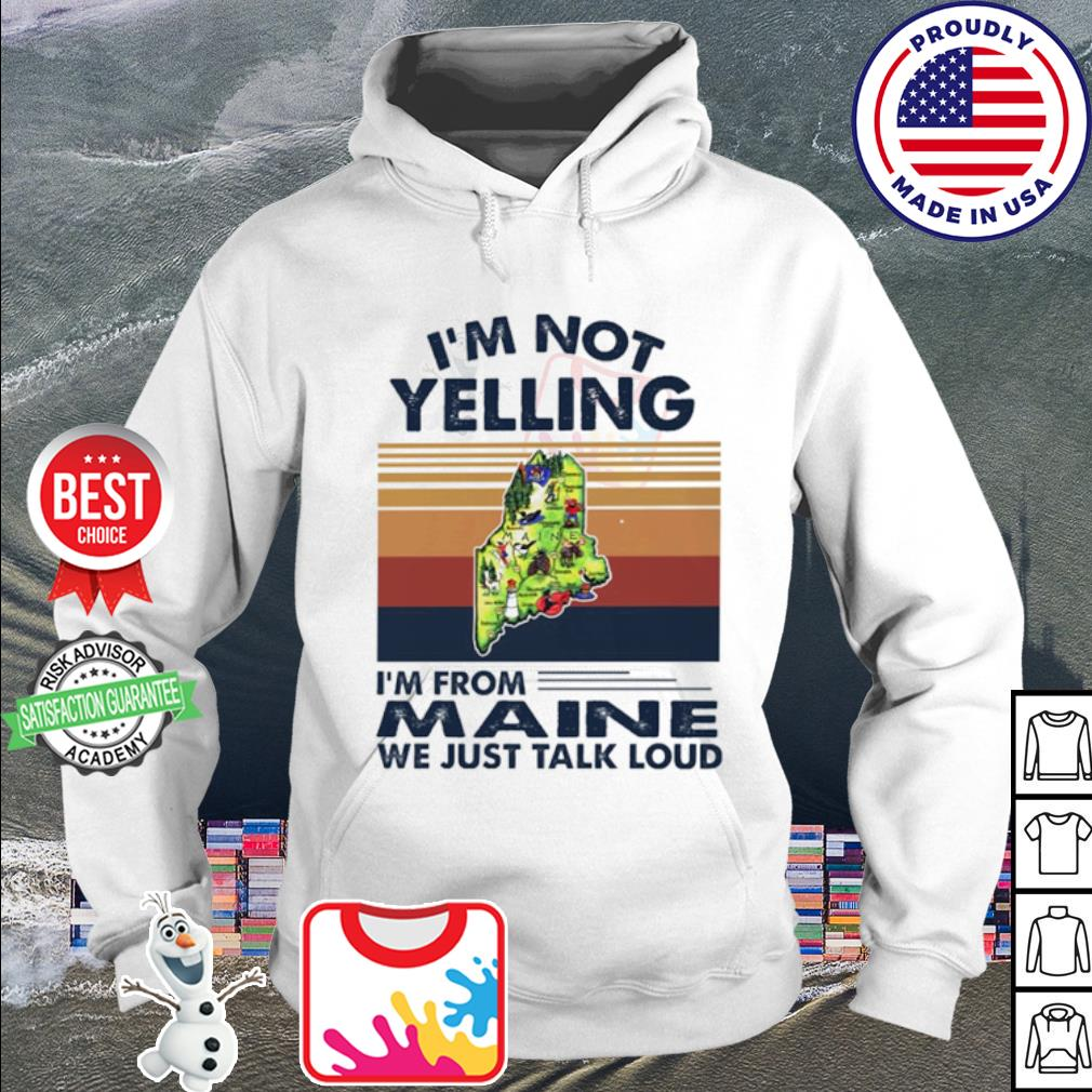 I'm not yelling I'm from Maine we just talk loud vintage s hoodie
