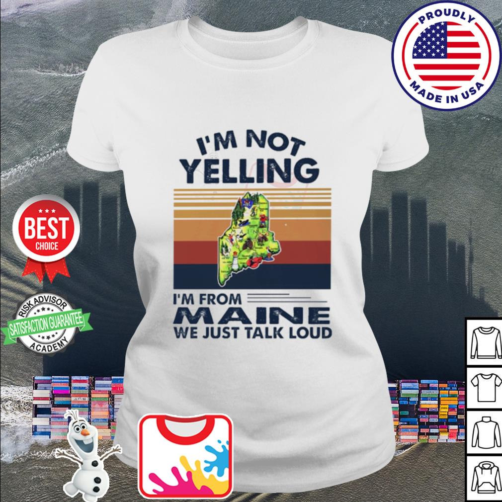 I'm not yelling I'm from Maine we just talk loud vintage s ladies tee