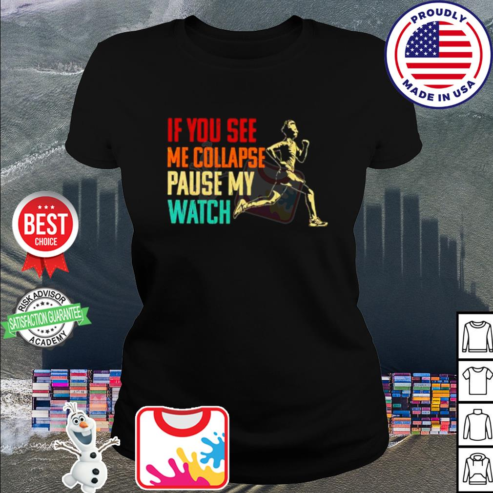 If you see me collapse pause my watch s ladies tee