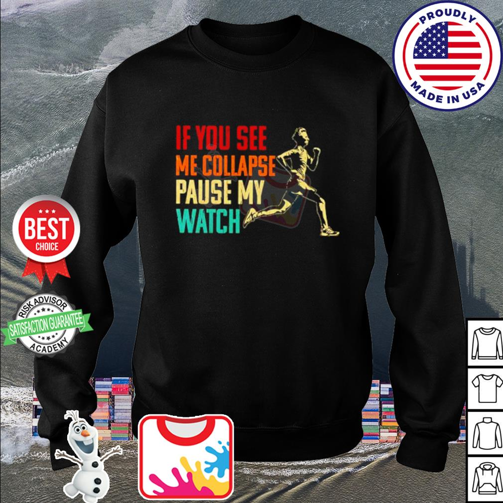 If you see me collapse pause my watch s sweater
