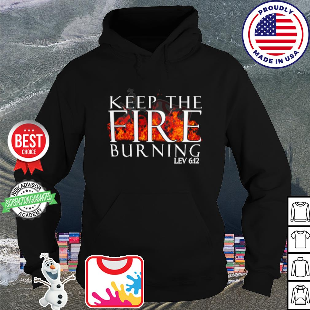 Keep the fire burning lev 6 12 s hoodie