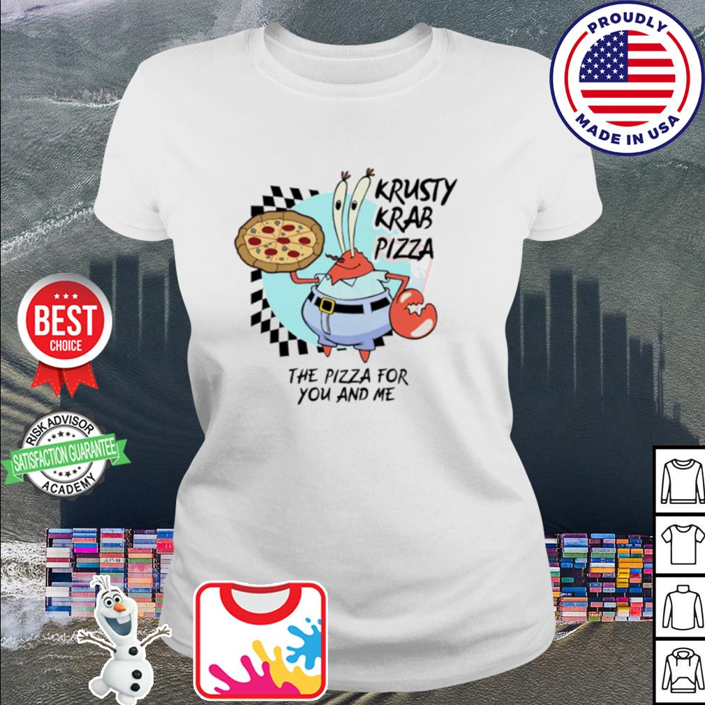 Krusty krab pizza the pizza for you and me s ladies-tee