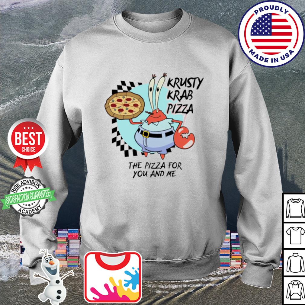 Krusty krab pizza the pizza for you and me s sweater