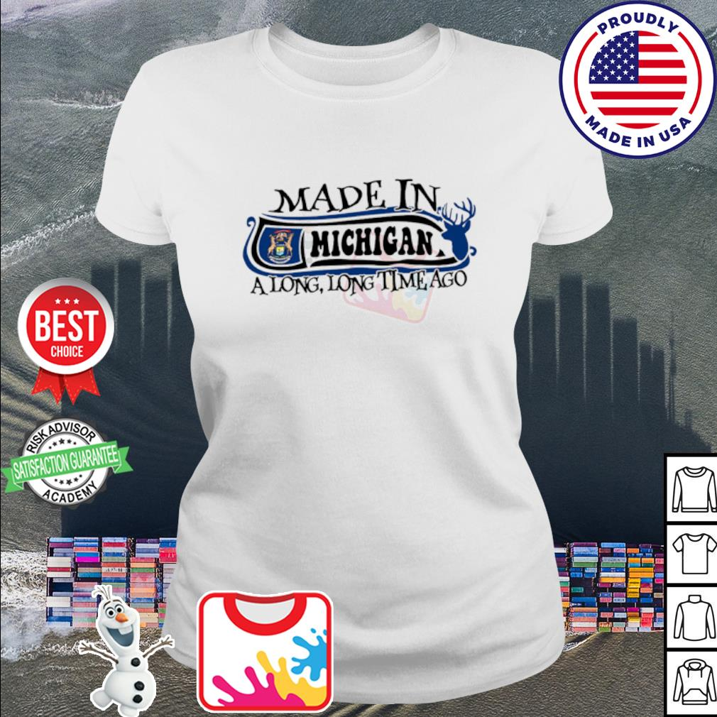 Made in Michigan a long long time ago s ladies tee