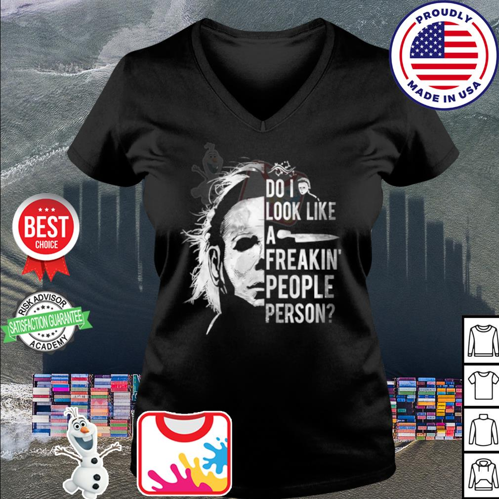 Michael Myers Do I look like a freakin' people person s v-neck t-shirt
