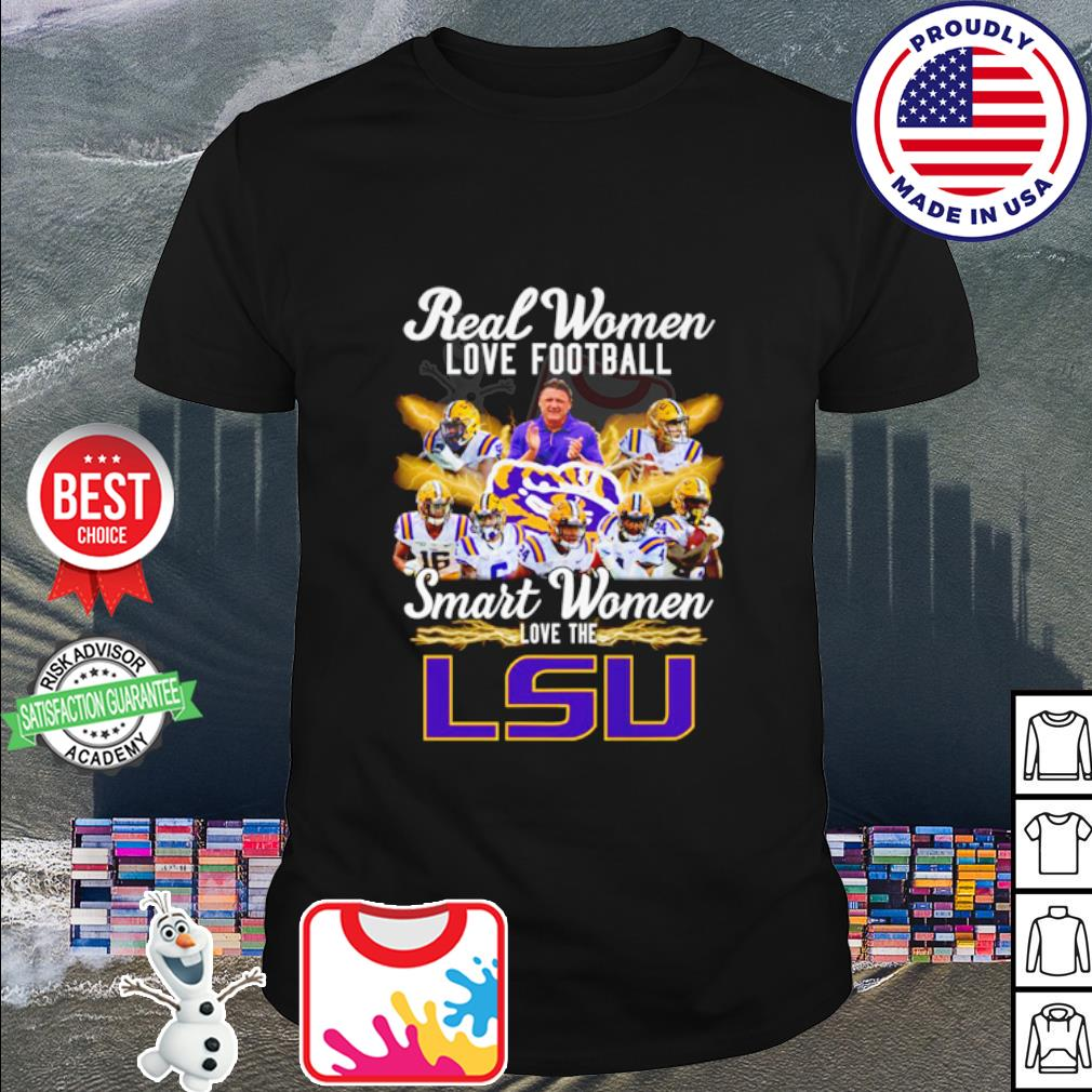 Real women love football smart women love the LSU Tigers shirt