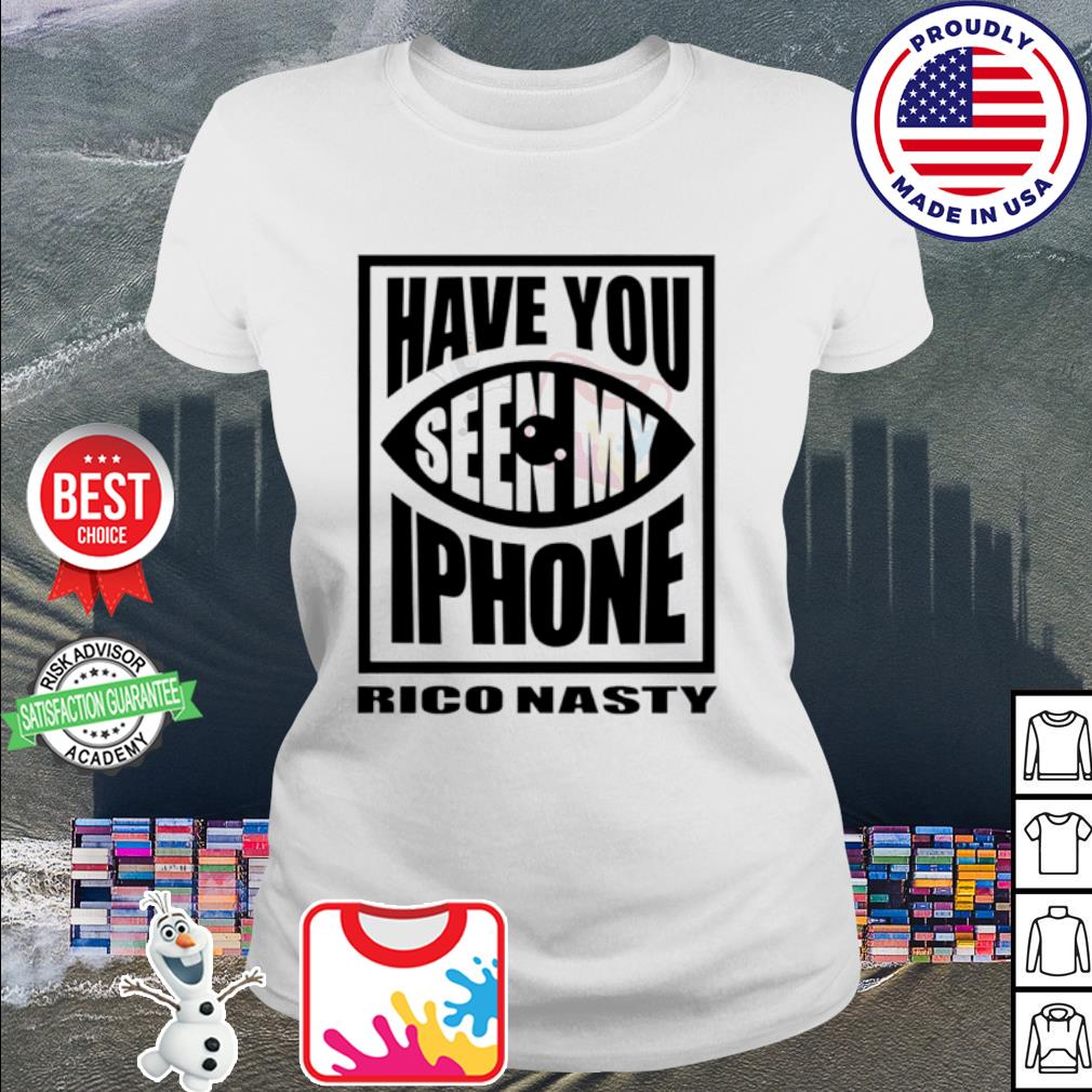 Rico nasty have you seen my iPhone s ladies-tee